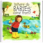 Where Do Babies Come From? by Sally Ann Wright