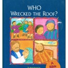 Who wrecked the roof? by Bob Hartman