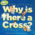 Why Is There A Cross? by Kathleen Long Bostrum