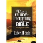 A Basic Guide to Interpreting The Bible by Robert H Stein