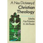 A New Dictionary of Christian Theology by Alan Richardson and John Bowden