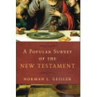A Popular Survey of the New Testament by Norman Geisler