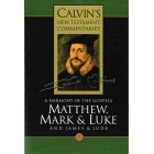 A Harmony of the Gospels, Matthew, Mark & Luke - Calvins New Testament Commentaries Part 3