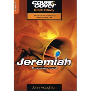 Cover To Cover Jeremiah by John Houghton