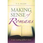 Making Sense Of Romans by P G Nelson