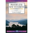 LifeBuilder Study: Prayers of the New Testament by Lynne M Baab