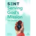 Sent Serving God's Mission by Tim Chester