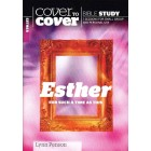 Cover to Cover - Esther, for such a time as this by Lynn Penson